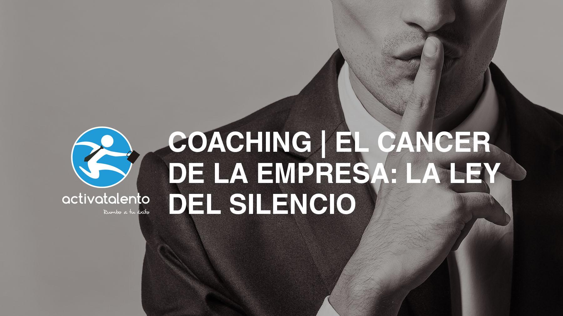 El cáncer de la empresa: la ley del silencio - Activa Talento