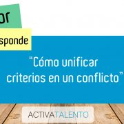 Cómo unificar criterios en un conflicto